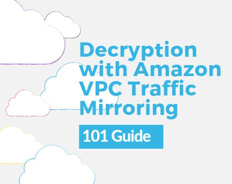 Decryption with Amazon VPC Traffic Mirroring 101